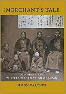 The Merchant's Tale: Yokohama and the Transformation of Japan
